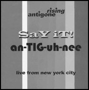 ANTIGONE RISING Say It! an-TIG-uh-nee Grade: C+