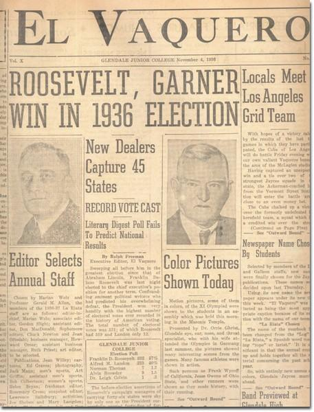The first issue of El Vaquero, dated Nov. 4, 1936. Some of the top stories for that issue are the re-election of Franklin Delano Roosevelt to a second term in the White House; the selection of a new staff for El Vaquero; the selection of