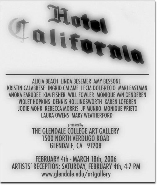 Hotel California was organized by Daniel Hug and Roger Dickes.